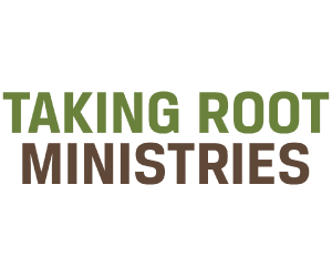 TAKING ROOT MINISTRIES